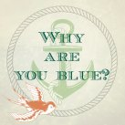 "Logo ""Why are you blue?"""